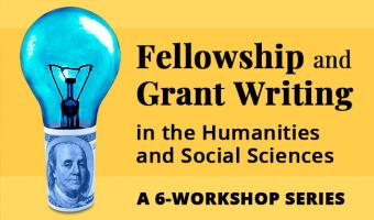 Fellowship and grant writing workshops